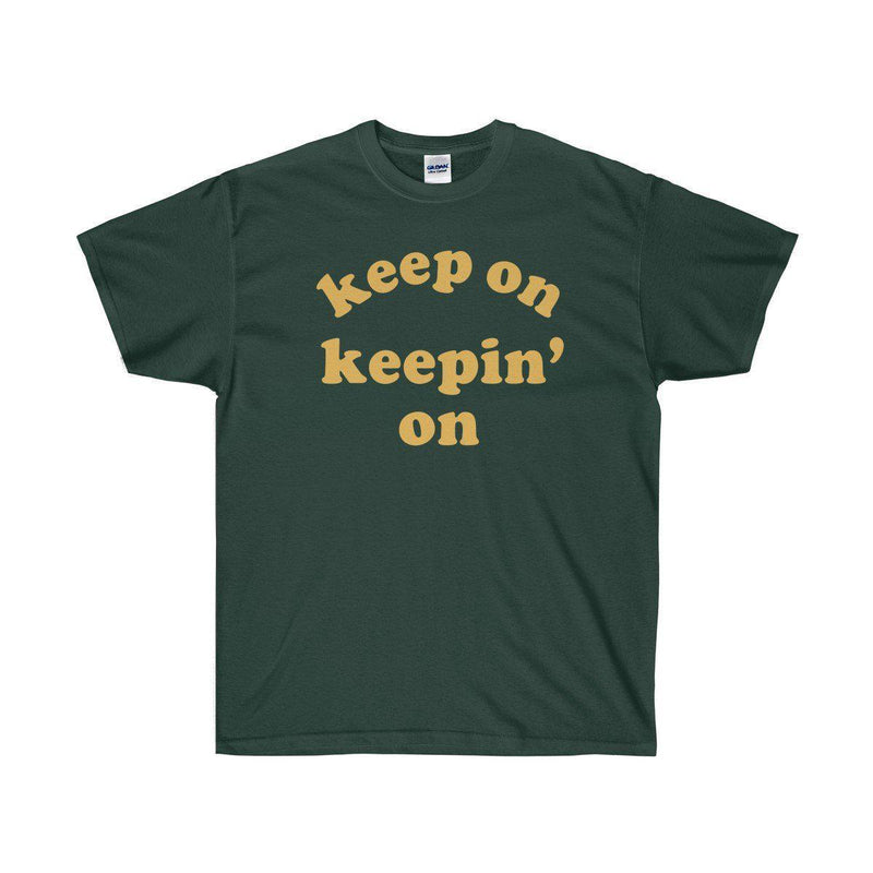Keep On Keepin' On Tee - Atlanta Childish Gambino TV Show Earn Inspired-Forest Green-S-Archethype