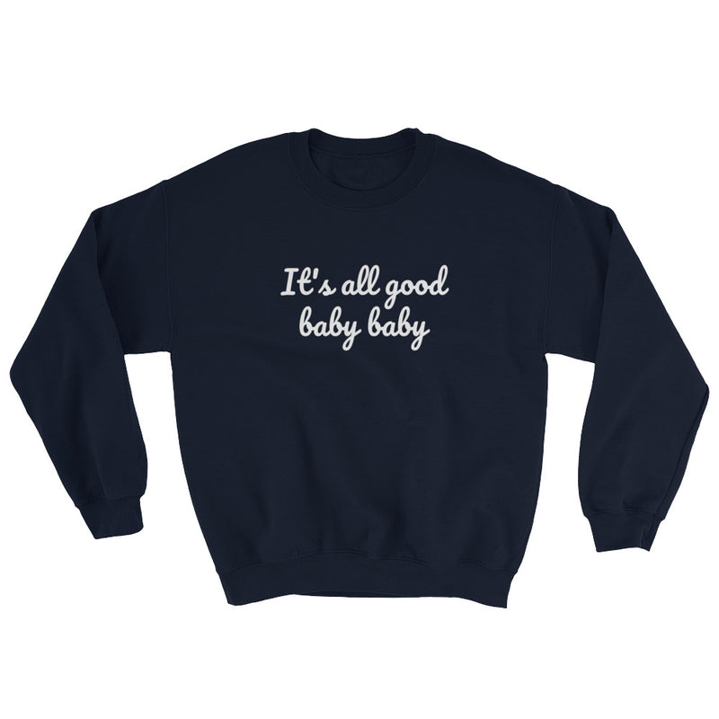 It's all good baby baby - Notorious BIG inspired Unisex Heavy Blend Crewneck Sweatshirt-Navy-S-Archethype