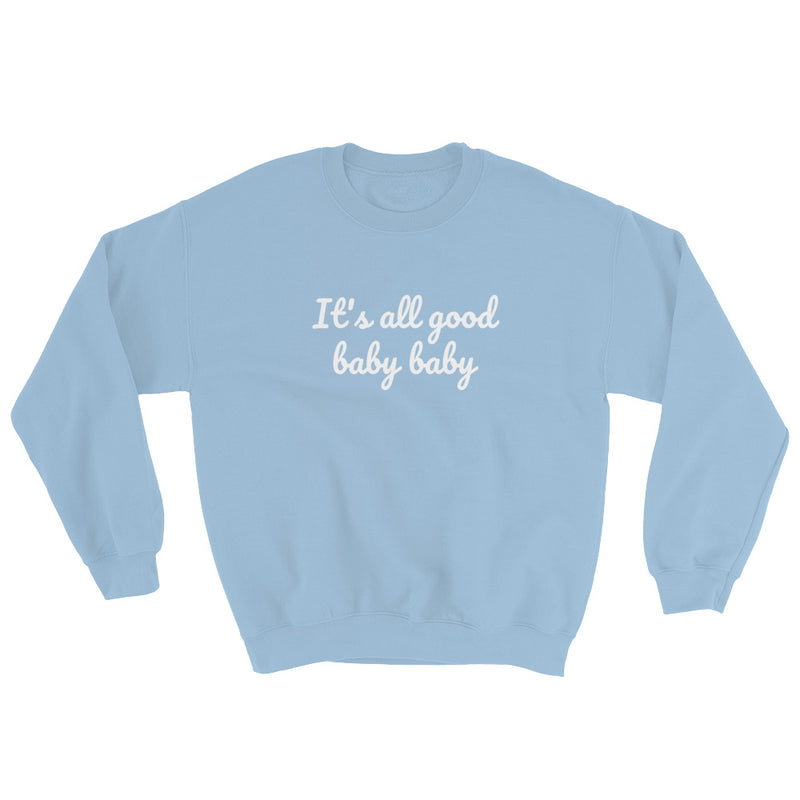 It's all good baby baby - Notorious BIG inspired Unisex Heavy Blend Crewneck Sweatshirt-Light Blue-S-Archethype