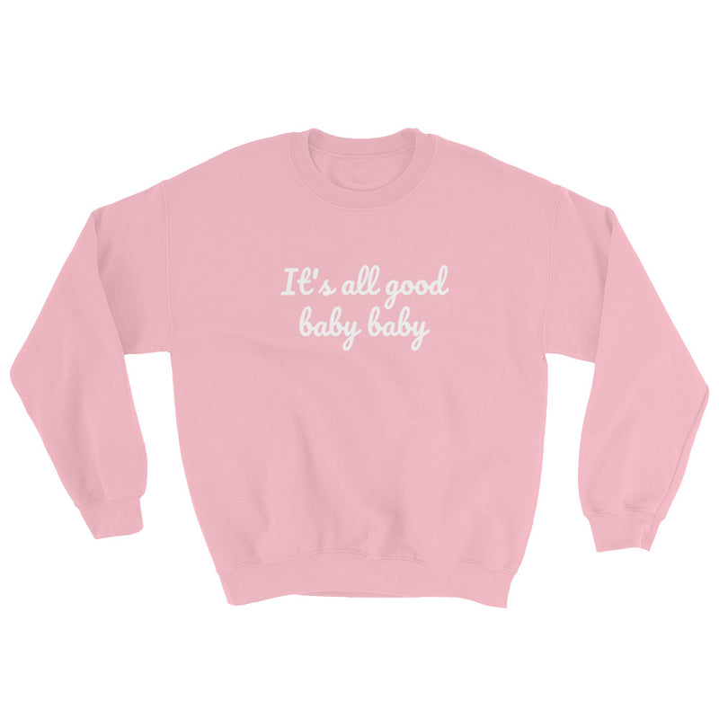 It's all good baby baby - Notorious BIG inspired Unisex Heavy Blend Crewneck Sweatshirt-Light Pink-S-Archethype