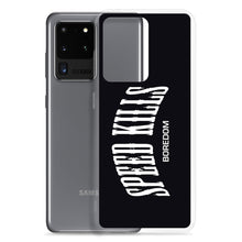 "Load image into Gallery viewer, ""Speed Kills Boredom"" Samsung Case"