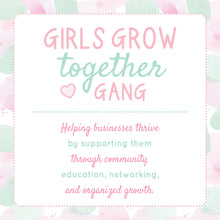 Load image into Gallery viewer, Girls Grow Together Gang For Shop owners and Brands