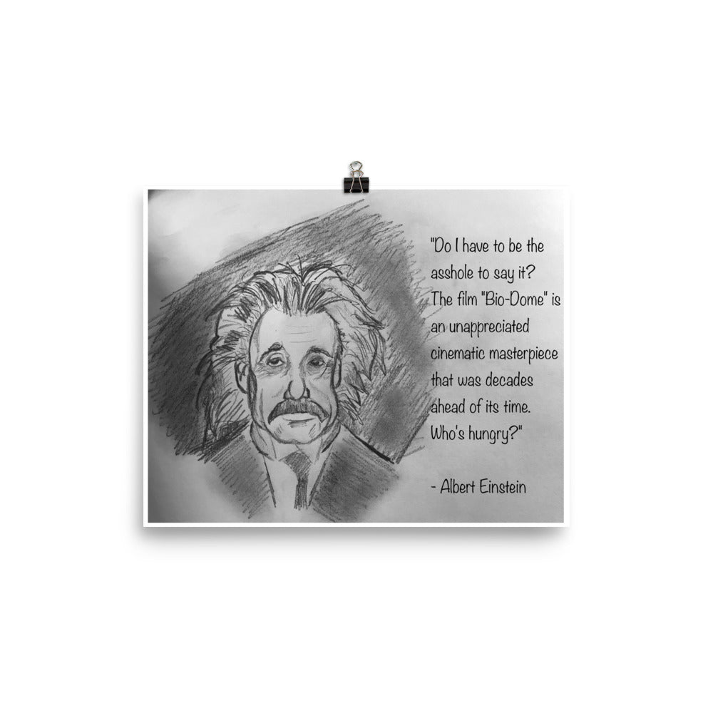 """Einstein's Bio-Dome Quote"" Print"