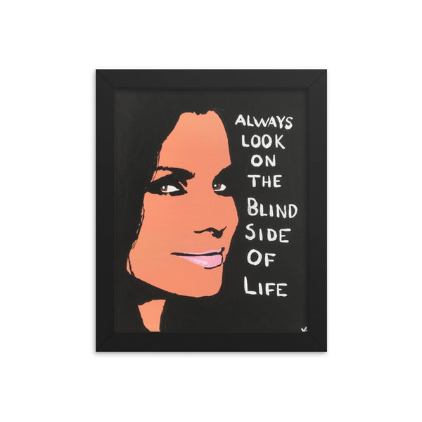 """Always Look On The Blind Side Of Life"" Print"