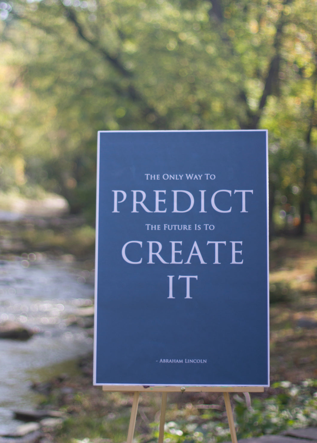 The only way to predict the future is to create it. Motivational Poster.