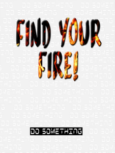 Find Your Fire Poster