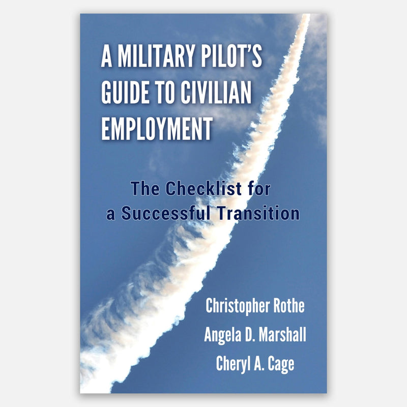 Cage Marshall Consulting Book Cover - A Military Pilot's Guide to Civilian Employment: The Checklist for a Successful Transition