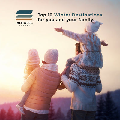 Your Winter Travel Guide - 7 Family Destinations You Can't Miss