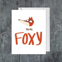 Load image into Gallery viewer, You're Foxy