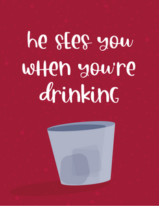 He Sees You When You're Drinking