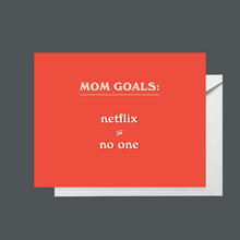 Load image into Gallery viewer, Mom Goals: Netflix and No One