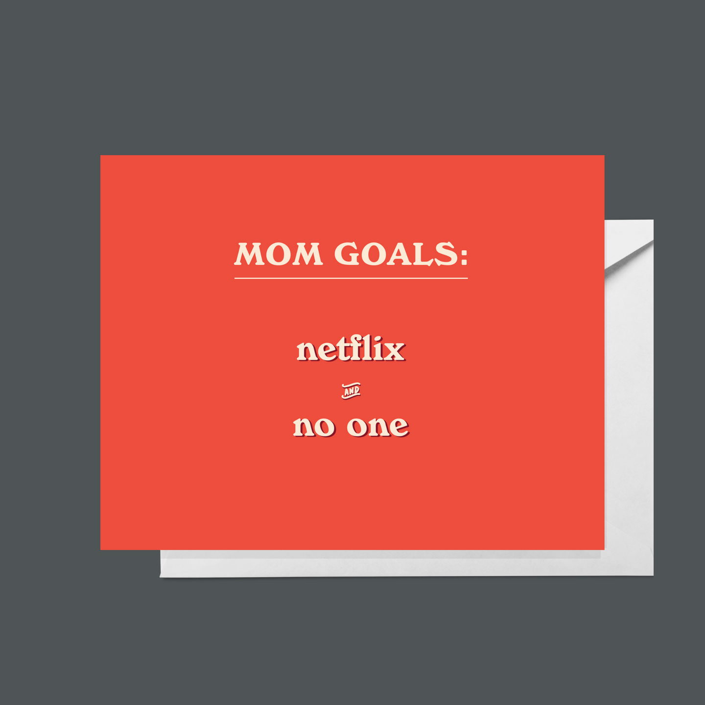 Mom Goals: Netflix and No One