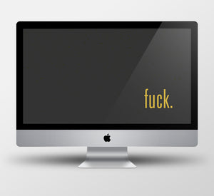 F*ck - Desktop Wallpaper