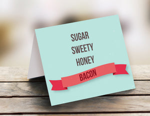 Sugar, sweety, honey, bacon