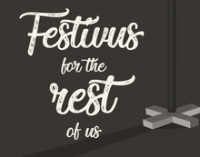Load image into Gallery viewer, Festivus