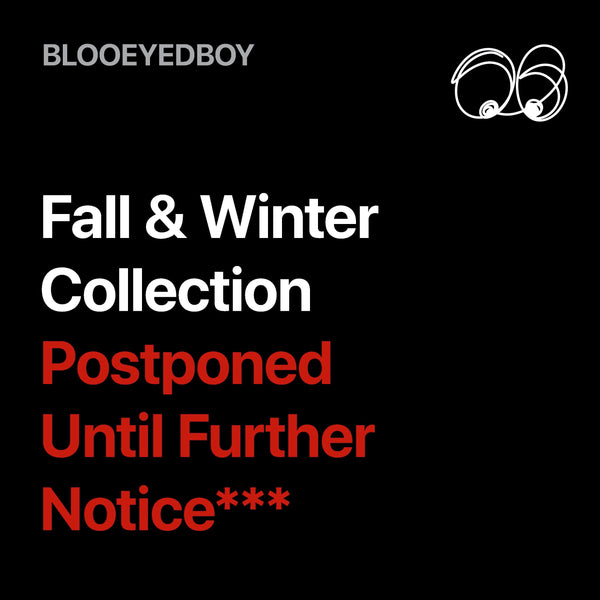 Fall & Winter Postponed