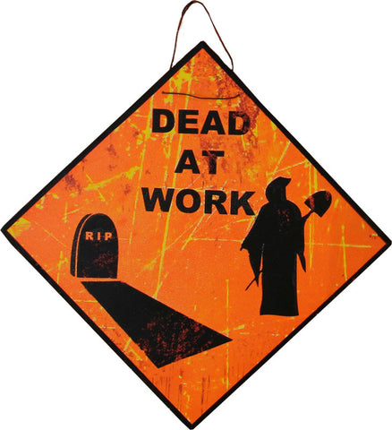 Metal Halloween Road Sign - Dead at Wrk