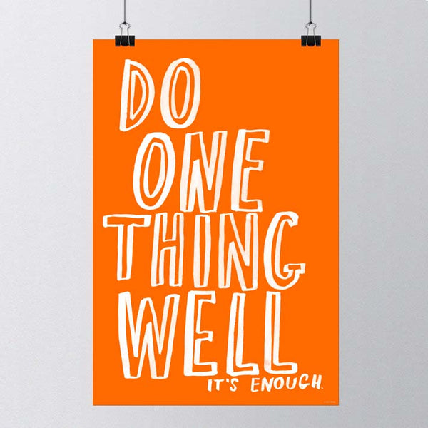 Do One Thing Well Poster - Orange