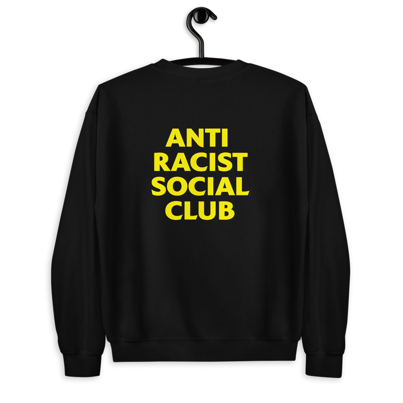 ANTI RACIST SOCIAL CLUB Unisex Sweatshirt