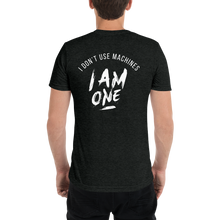 Load image into Gallery viewer, I am a machine T-shirt
