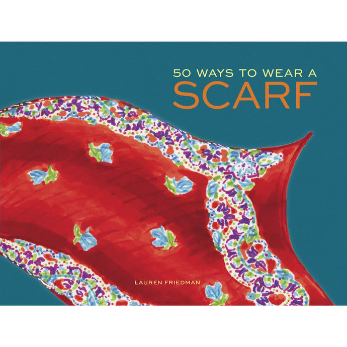 50 Ways to Wear a Scarf - Books - PICNIC