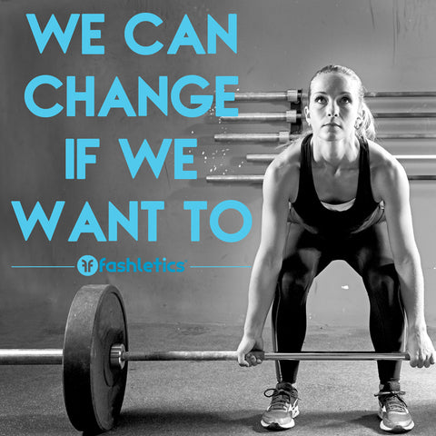 we can change if we want to