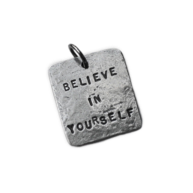 Square charm that says Believe in Yourself