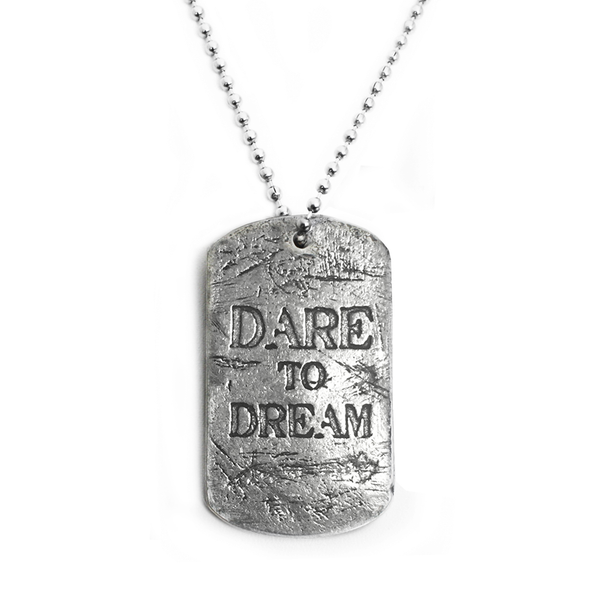 Dare to Dream Dog Tag