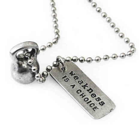 Necklace with medium pewter kettlebell and charm that says Weakness Is a Choice