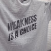 Weakness Is A Choice Barbell Men's T-Shirt Gray