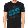 Weakness Is A Choice Barbell Men's T-Shirt Black