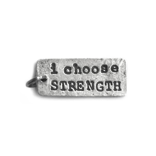 i choose strength charm