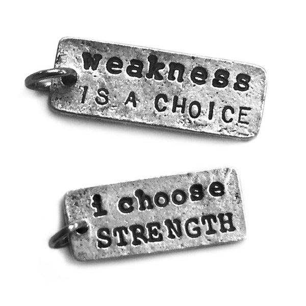 Weakness Is a Choice + I Choose Strength Charms 2.0