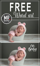 Load image into Gallery viewer, FREE  newborn wordart word art Photo Overlays, Photoshop overlay