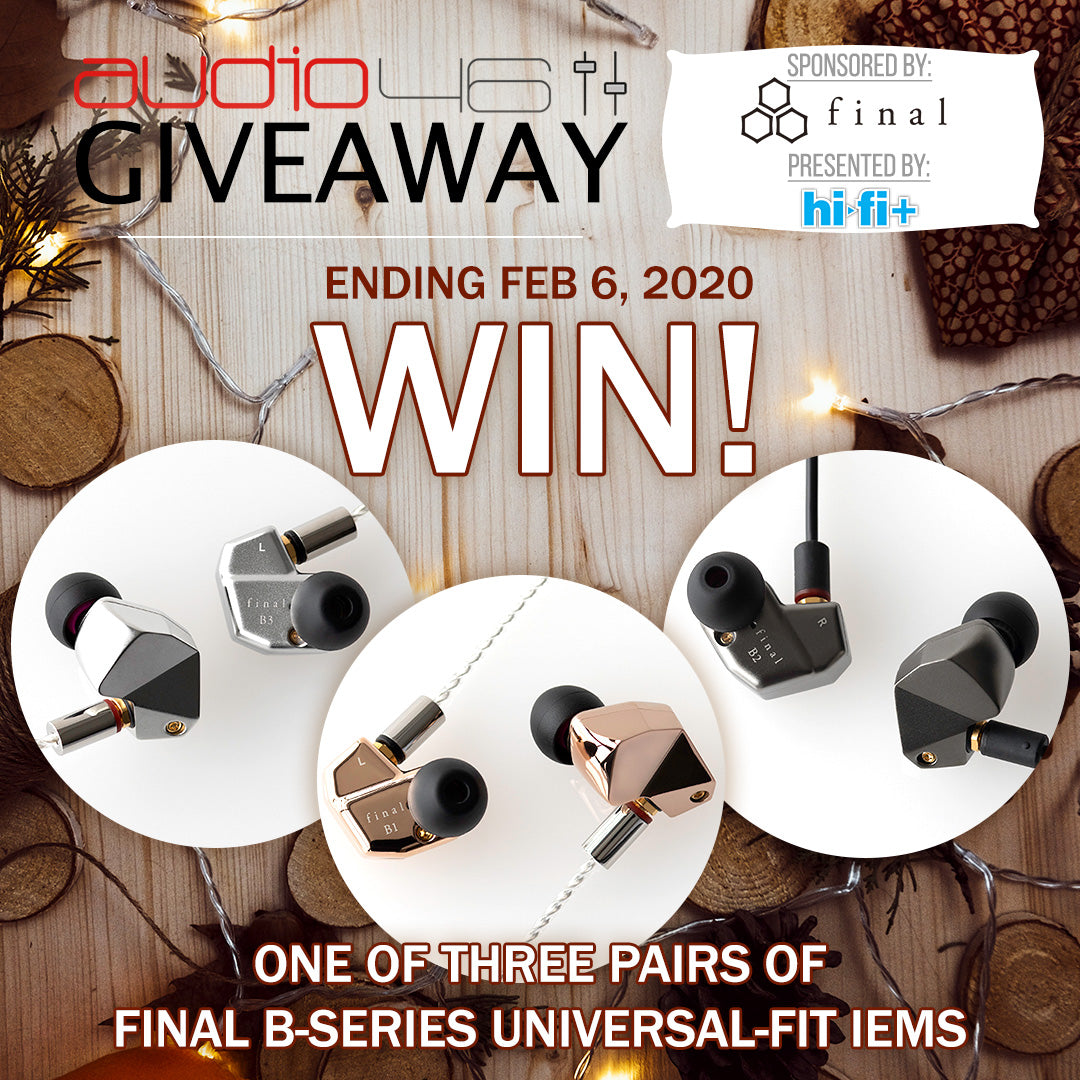 Audio46 Giveaway / Sponsored by Final Audio/ Presented by Hi-Fi+ : Ending Feb 6, 2020 - WIN! One of three pairs of Final B-Series Universal-fit earphones [click to learn more]