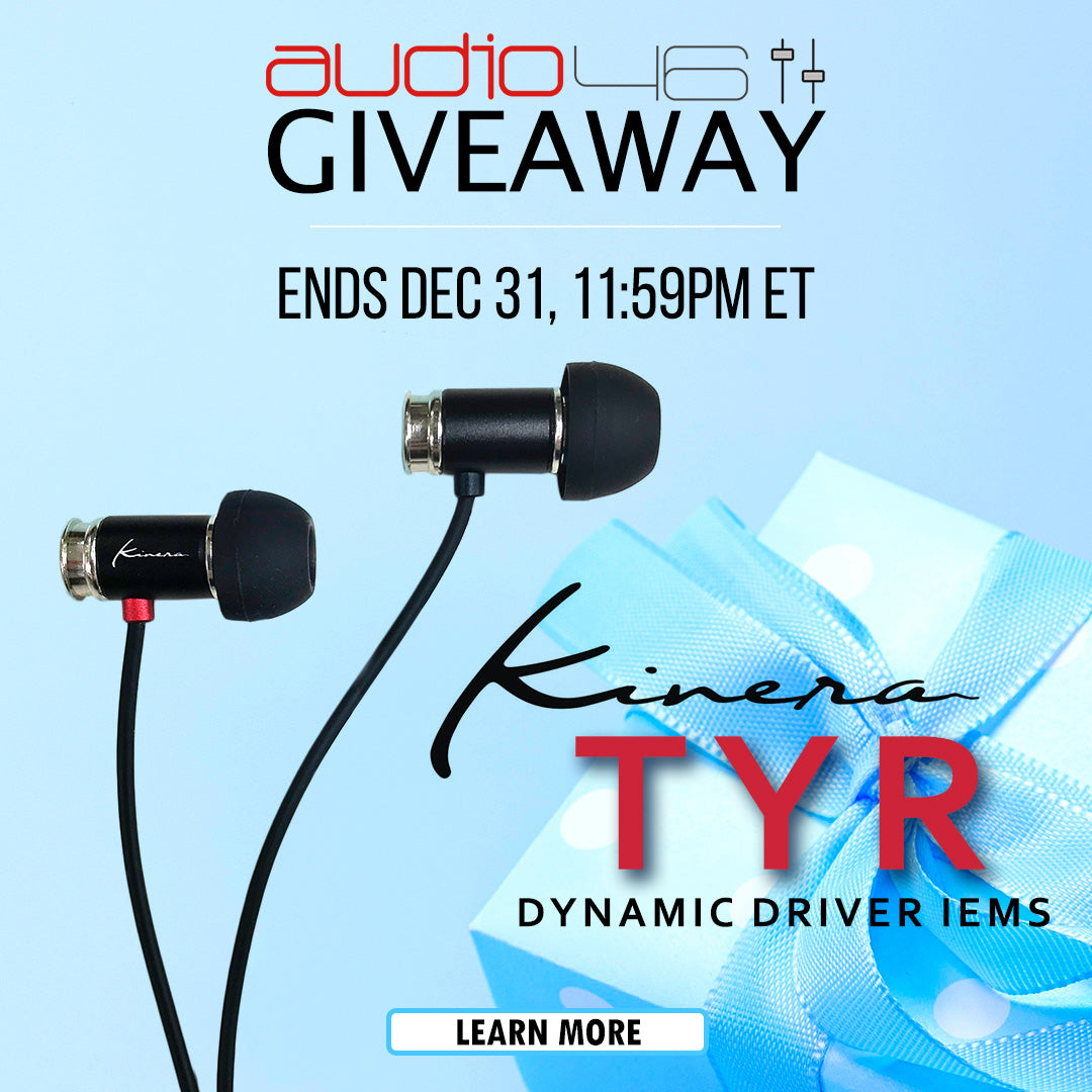 Audio46 Giveaway: Enter to win Kinera TYR Dynamic Driver IEMs - Ends Dec 31, 11:59pm ET - Click to learn more