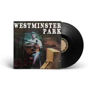 Westminster Park : Live at Barbershop Podcast 10""