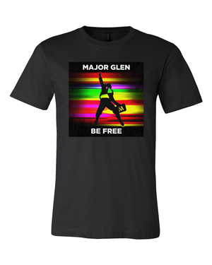 Major Glen : Be Free Tee