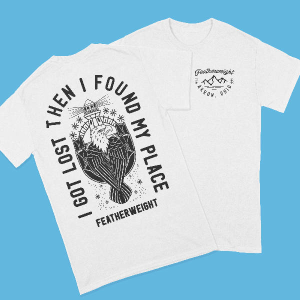 FEATHERWEIGHT : FOUND MY PLACE Tee