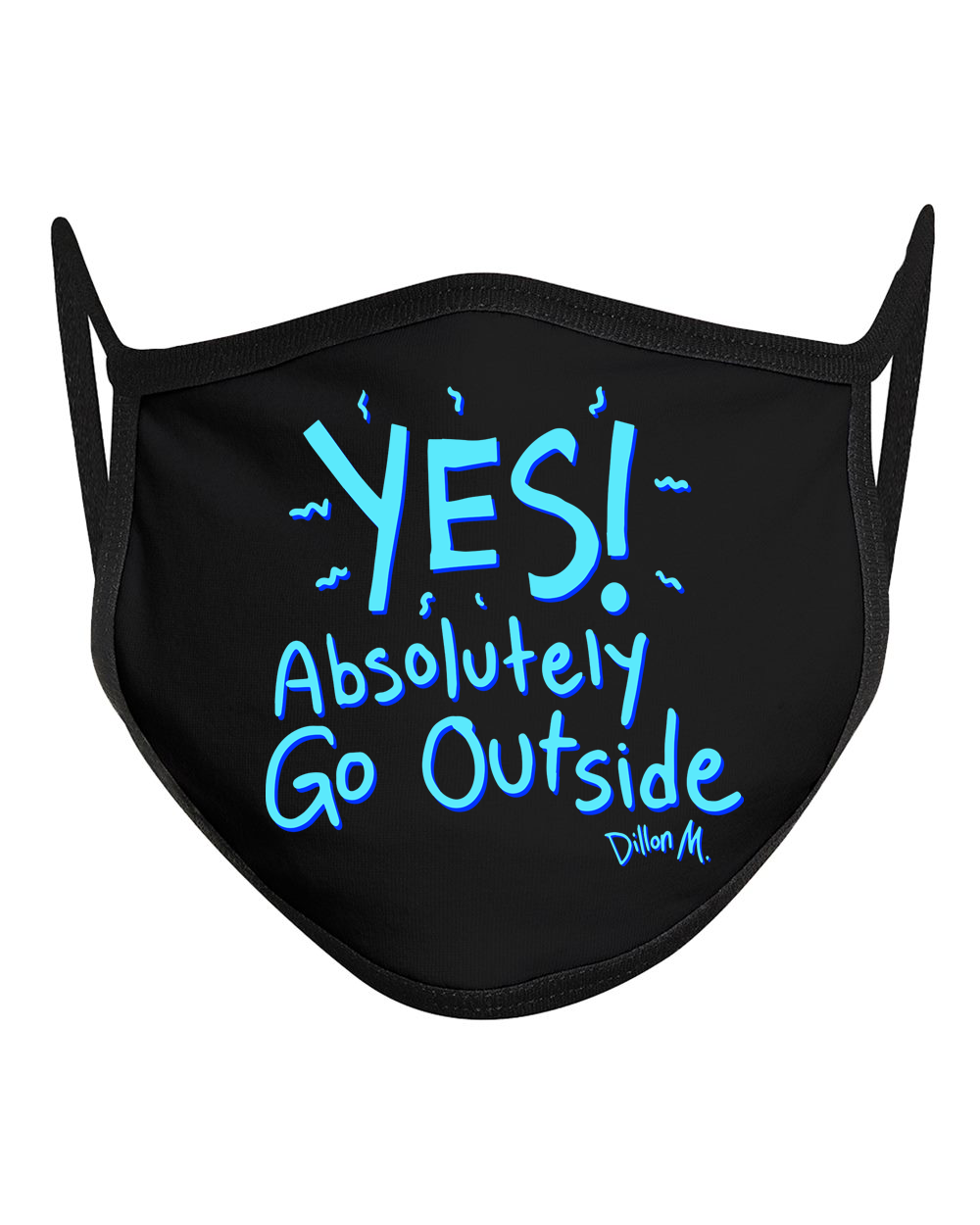 Dillon M. : Go Outside Mask