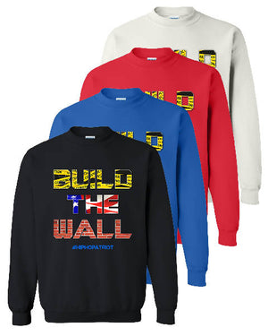 The Hip-Hop Patriot : Build The Wall Sweatshirt