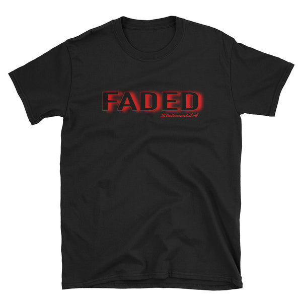 Your Love is Faded Unisex T-Shirt-White and Black Options