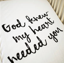 Load image into Gallery viewer, Organic Crib Sheet | God Knew My Heart Needed You