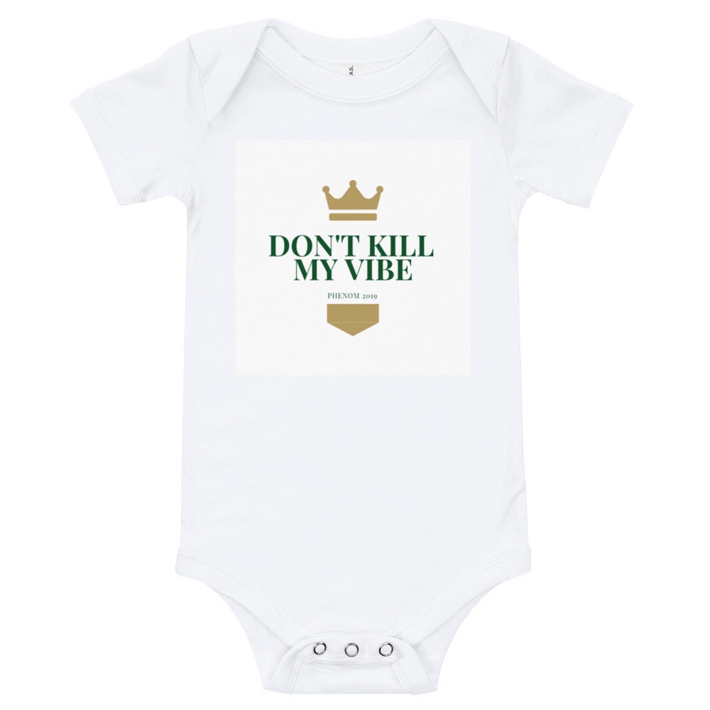 Don't Kill My Vibe Onesie