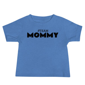 Team Mommy Toddler & Baby T-Shirt