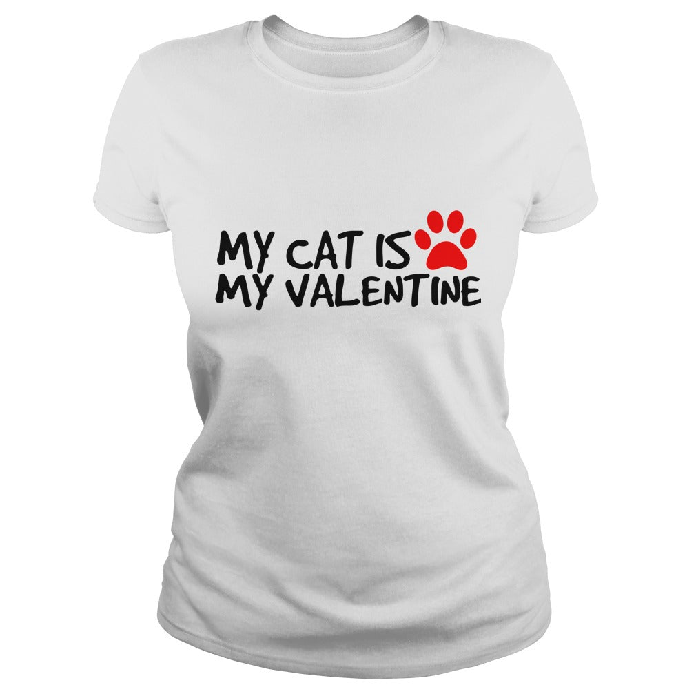 MY CAT IS MY VALENTINE. Cat Lover Gift.