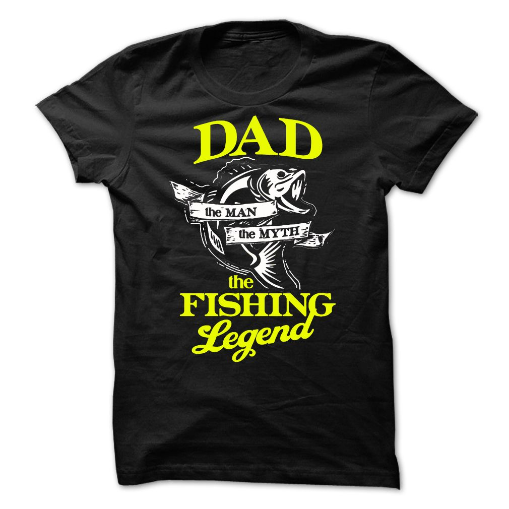 Dad The Man The Myth The Fishing Legend | Best DAD Fishing T-Shirt