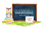 Free Classroom Exercises: Intro to Mindfulness
