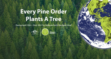 Every Pine Order Plants A Tree - In Honor of Earth Day, 2021
