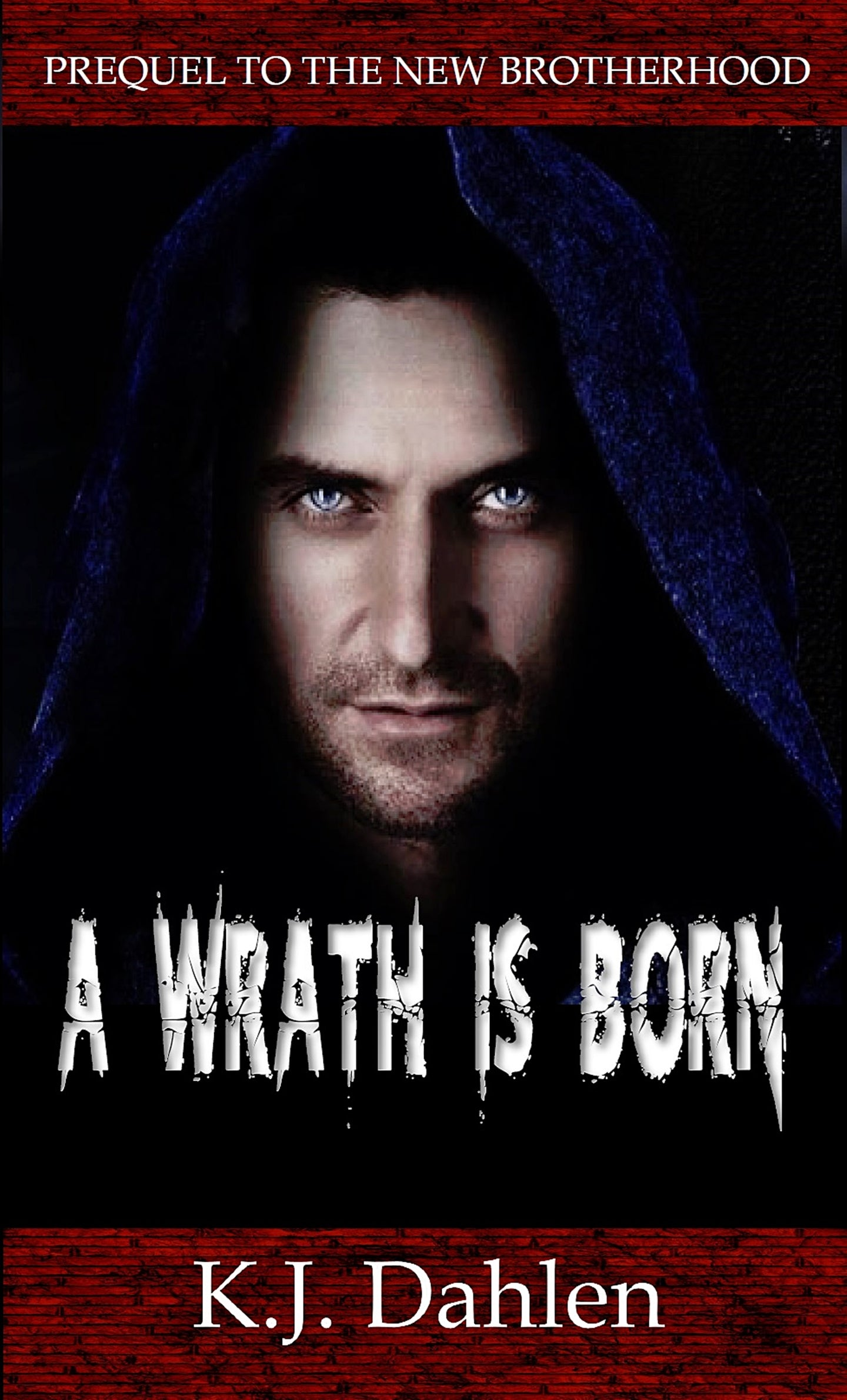 A WRATH IS BORN  (FREE) Prequel to The New Brotherhood